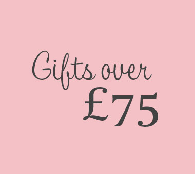 Gifts Over £75