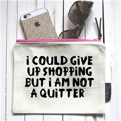 Lola + Gilbert I Could Give Up Shopping But I Am Not A Quitter Pouch - Pink