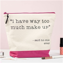 "Lola + Gilbert ""I Have Way Too Much Make-up, Said No One Ever"" Wash Bag - Pink"