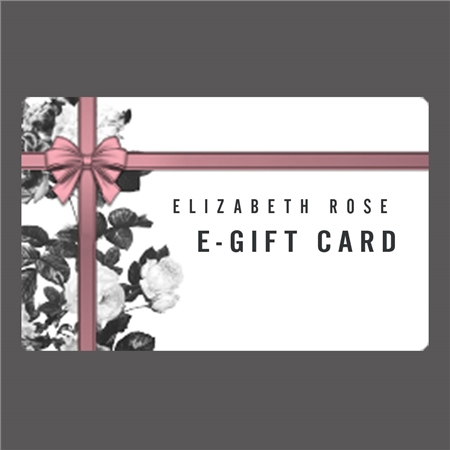 Elizabeth Rose Digital E-Gift Card  - Click to view a larger image